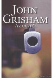 Az ügyfél - John Grisham - Régikönyvek