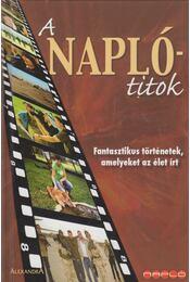 A Napló-titok - Azurák Csaba, Dorogi Gabriella, Hadas Krisztina, M. Kiss Csaba, Sváby András, Szalay Ádám, Vujity Tvrtko - Régikönyvek