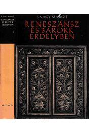 Reneszánsz és barokk Erdélyben - B. Nagy Margit - Régikönyvek