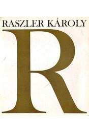 Raszler Károly grafikusművész kiállítása - B. Supka Magdolna - Régikönyvek