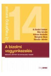 A bizalmi vagyonkezelés - B. Szabó Gábor, Illés István, Kolozs Borbála, MEnyhei Ákos, Sándor István - Régikönyvek