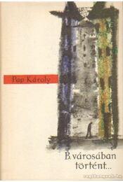 B. városban történet I-II. kötet - Régikönyvek