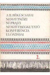 A II. békéscsabai nemzetközi néprajzi nemzetiségkutató konferencia előadásai 1-3. kötet - Krupa András, Eperjessy Ernő - Régikönyvek