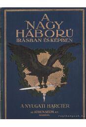 A Nagy Háború írásban és képben II. rész - A nyugati harctér II. kötet - Lándor Tivadar - Régikönyvek