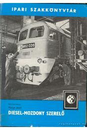 Diesel-mozdony szerelő - Varga Jenő - Régikönyvek