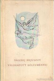 Valerij Brjuszov válogatott költeményei - Brjuszov, Valerij - Régikönyvek