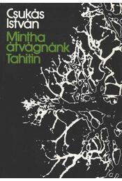 Mintha átvágnánk Tahitin - Csukás István - Régikönyvek