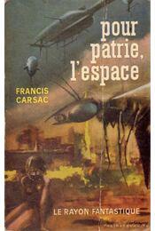Pour Patrie, L'espace - Carsac, Francis - Régikönyvek