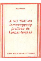 A VC 1541-es lemezegység javítása és karbantartása - Herrmann - Régikönyvek