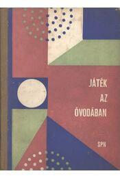 Játék az óvodában - Holécyová, Ol'ga, Klindová, L'uba, Berdychová, Jana - Régikönyvek
