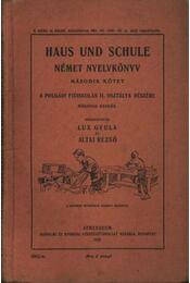 Haus und schule - Dr. Lux Gyula (szerk.), Altai Rezső - Régikönyvek