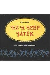 Az a szép játék - Syposs Zoltán - Régikönyvek