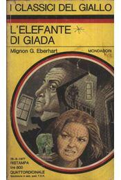 L'elefante di giada - Eberhardt, Mignon G. - Régikönyvek