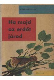 Ha majd az erdőt járod - Ondrejov, Ludo - Régikönyvek