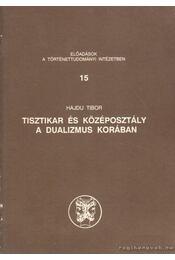 Tisztikar és középosztály a dualizmus korában - Hajdu Tibor - Régikönyvek