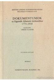 Dokumentumok az Egyesült Államok történetéhez 1774-1918 - Urbán Aladár - Régikönyvek