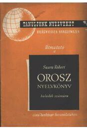 Útmutató a Suara Róbert: Orosz nyelvkönyv haladók számára című tankönyv használatához - Régikönyvek