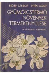 Gyümölcstermő növények termékenyülése - Brózik Sándor, Nyéki József - Régikönyvek