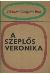A szeplős Veronika - Kolozsvári Grandpierre Emil - Régikönyvek
