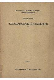 Szerszámgépek és készülékek I. - Kordoss József - Régikönyvek