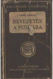Bevezetés a fizikába - Tangl Károly - Régikönyvek