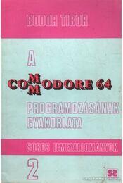 A Commodore 64 programozásának gyakorlata 2. - Bodor Tibor - Régikönyvek