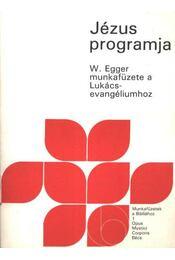 Jézus programja - Egger, Wilhelm - Régikönyvek