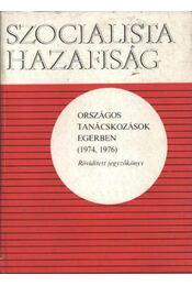 Szocialista hazafiság-Országos tanácskozások Egerben 1974-1976 - Szecskó Károly - Régikönyvek