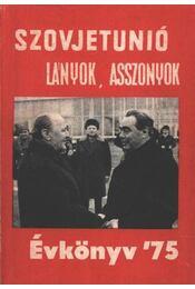 Szovjetunió lányok, asszonyok évkönyve '75 - Régikönyvek
