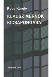 Klausz mérnök kicsapongásai - Ross Károly - Régikönyvek