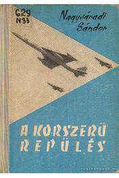 A korszerű repülés - Nagyváradi Sándor - Régikönyvek