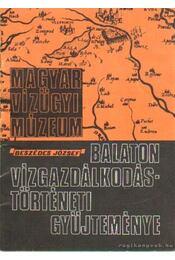 Balaton vízgazdálkodástörténeti gyűjteménye - Beszédes József - Régikönyvek
