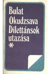 Dilettánsok utazása - Okudzsava, Bulat - Régikönyvek