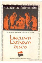 Linguam Latinam disco - Szilágyi Ilona, N. HORVÁTH MARGIT - Régikönyvek