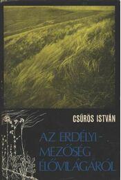 Az Erdélyi-Mezőség élővilágáról - Csűrös István - Régikönyvek