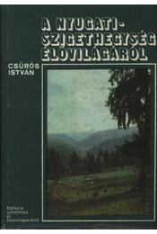 A Nyugati-Szigethegység élővilágáról - Csűrös István - Régikönyvek