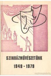 Színházművészetünk 1949-1979 - Kováts Katalin (szerk.) - Régikönyvek
