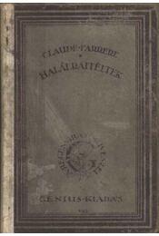 Halálraitéltek (számozott) - Farrére, Claude - Régikönyvek