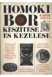 Homoki bor készítése és kezelése - Kádár Gyula - Régikönyvek