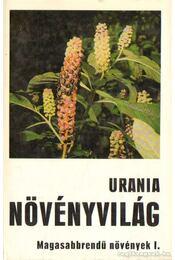 Uránia Növényvilág - Magasabbrendű növények I-II. kötet - Régikönyvek