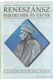 Reneszánsz fejedelmek és pápák - Teke Zsuzsa - Régikönyvek