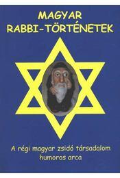 Magyar rabbi-történetek - Kohn Félix - Régikönyvek