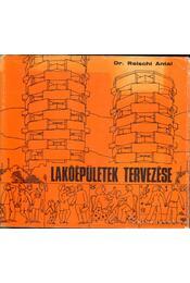 Lakóépületek tervezése - Reischl Antal dr. - Régikönyvek