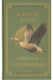 Verébtől a szarvasbikáig. - K. Rhédey Zoltán - Régikönyvek