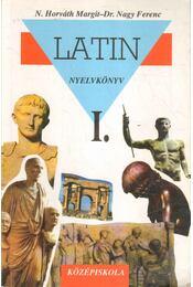 Latin I. - Dr. Nagy Ferenc, N. HORVÁTH MARGIT - Régikönyvek