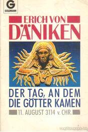 Der Tag, an dem die Götter Kamen - Erich von Daniken - Régikönyvek