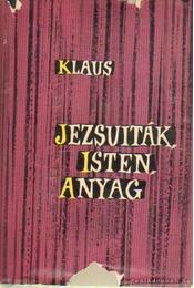 Jezsuiták, Isten, Anyag - Klaus, Georg - Régikönyvek