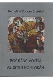 Egy ránc voltál az Isten homlokán - Németiné Kodrán Erzsébet - Régikönyvek