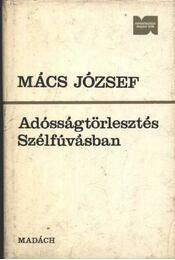 Adósságtörlesztés; Szélfúvásban - Mács József - Régikönyvek