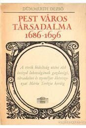 Pest város társadalma 1686-1696 - Dümmerth Dezső - Régikönyvek